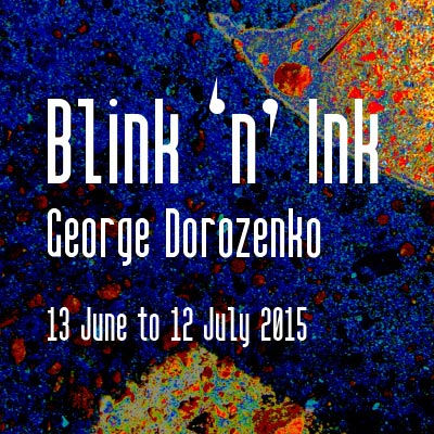 George Dorozenko: Ink 'n' Blink