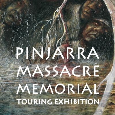 Pinjarra Massacre Memorial: Touring Exhibition