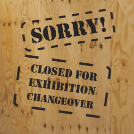 Closed for exhibition changeover
