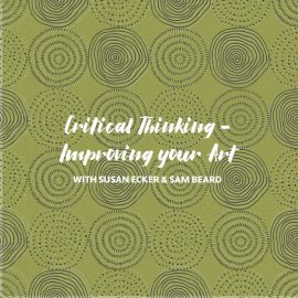 Critical Thinking – Improving your Art